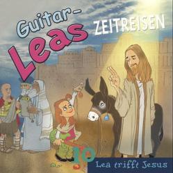 Guitar-Leas Zeitreisen von Bahro,  Wolfgang, Bierstedt,  Detlef, Laube,  Anna, Nathan,  David, Tetzlaff,  Juri, Urbank,  Diana