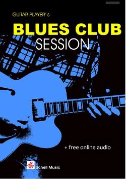 Guitar Player's Blues Club Session (Noten/ TAB) von Schell,  Felix