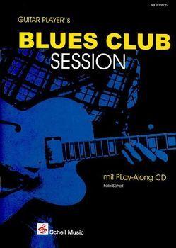 Guitar Player's Blues Club Session von Schell,  Felix