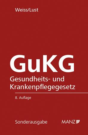 GuKG Gesundheits- und Krankenpflegegesetz von Lust,  Alexandra, Weiss,  Susanne