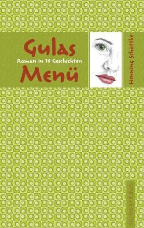 Gulas Menü von Schöttke,  Henning