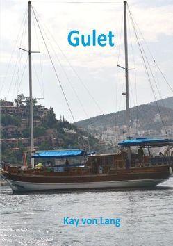 Gulet / Gulet von von Lang,  Kay