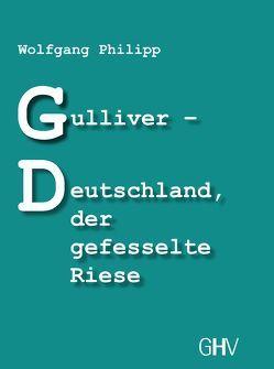 Gulliver – Deutschland, der gefesselte Riese von Philipp,  Wolfgang