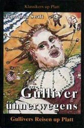 Gulliver unnerweggens von Klipp,  Werner, Randebrock,  Steffen, Swift,  Jonathan