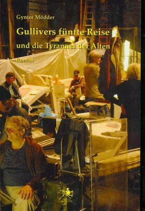 Gullivers fünfte Reise und die Tyrannei von Mödder,  Gynter
