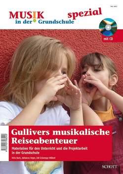 Gullivers musikalische Reiseabenteuer von Heyer,  Johanna, Koch,  Felix, Schempp-Hilbert,  Zoë