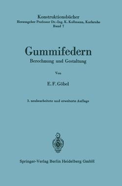 Gummifedern von Göbel,  Ernst F., Kollmann,  Prof. Dr.-Ing. K.