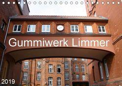 Gummiwerk Limmer (Tischkalender 2019 DIN A5 quer)