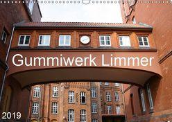 Gummiwerk Limmer (Wandkalender 2019 DIN A3 quer)
