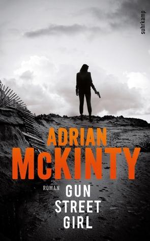 Gun Street Girl von McKinty,  Adrian, Torberg,  Peter