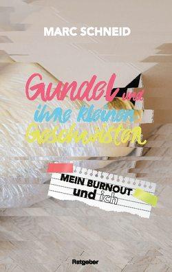 Gundel und ihre kleinen Geschwister von Schneid,  Marc