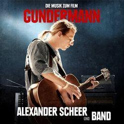 GUNDERMANN – Die Musik zum Film von Gundermann,  Gerhard, Scheer,  Alexander