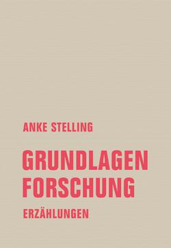 Grundlagenforschung von Stelling,  Anke