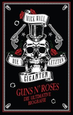 Guns N' Roses – Die letzten Giganten von Wall,  Mick