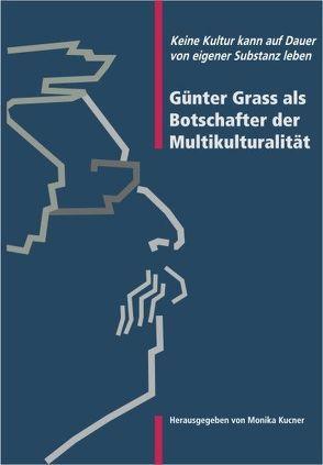 Günter Grass als Botschafter der Multikulturalität von Kucner,  Monika