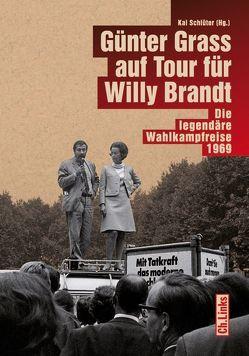 Günter Grass auf Tour für Willy Brandt von Drautzburg,  Friedel A., Grass,  Ute, Jäckel,  Eberhard, Linde,  Erdmann, Marchand,  Tabea, Münkel,  Daniela, Schlüter,  Kai