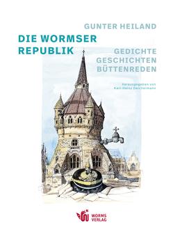 Gunter Heiland: Die Wormser Republik von Deichelmann,  Karl-Heinz