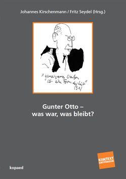 Gunter Otto – was war, was bleibt? von Kirschenmann,  Johannes, Seydel,  Fritz