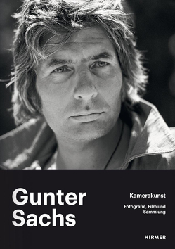 Gunter Sachs – Kamerakunst von Letze,  Dr. Otto, Letze,  Maximilian