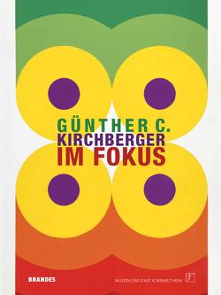 GÜNTHER C. KIRCHBERGER – IM FOKUS von Janzer,  Wolfram, Sedler,  Irmgard, Wesser,  Christian, Zeyrek,  Yakup