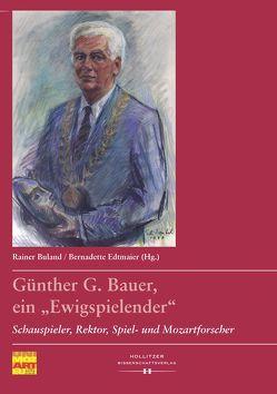 """Günther G. Bauer, ein """"Ewigspielender"""" von Buland,  Rainer, Edtmaier,  Bernadette"""