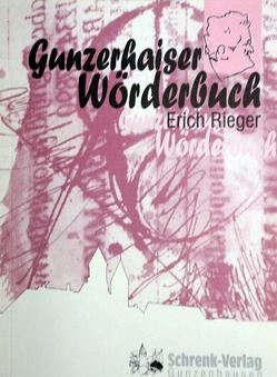 Gunzerhaiser Wörderbuch von Rieger,  Erich, Selz,  Klaus