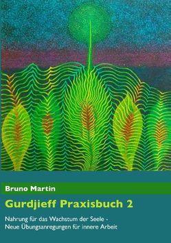 Gurdjieff Praxisbuch 2 von Martin,  Bruno
