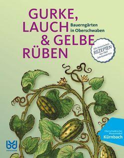 GURKE, LAUCH UND GELBE RÜBEN von Dr. Kniep,  Jürgen, Landkreis Biberach, Taschner M.A.,  Alexandra