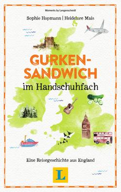Gurkensandwich im Handschuhfach – Lesevergnügen für den Urlaub von Hopmann,  Erika Sophie, Mais,  Heidelore