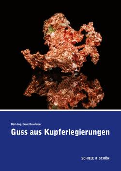 Guss aus Kupferlegierungen von Brunhuber,  Ernst
