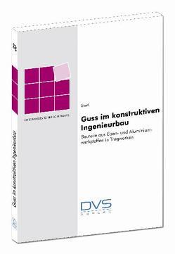Guss im konstruktiven Ingenieurbau von Steidl,  Gerhard
