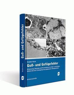 Guss- und Gefügefehler von Hasse,  Stephan