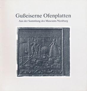 Gusseiserne Ofenplatten aus der Sammlung des Museums Nienburg /Weser von Engelbracht,  Gerda, Ommen,  Eilert, Stahl,  Christian, Stahl,  Siegfried