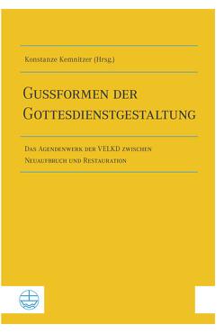 Gussformen der Gottesdienstgestaltung von Kemnitzer,  Konstanze