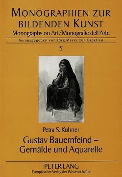 Gustav Bauernfeind – Gemälde und Aquarelle von Versteegh-Kühner,  Petra