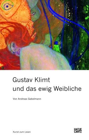 Gustav Klimt und das ewig Weibliche von Gabelmann,  Andreas