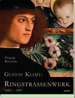 Gustav Klimts Ringstraßenwerk 1882-1897 von Rychlik,  Otmar