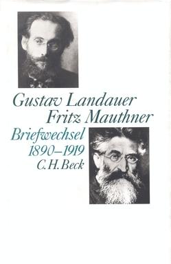 Gustav Landauer – Fritz Mauthner Briefwechsel 1890-1919 von Delf,  Hanna, Landauer,  Gustav, Mauthner,  Fritz, Schoeps,  Julius