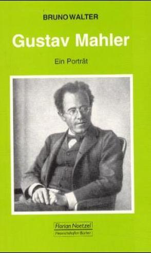 Gustav Mahler von Kroher,  Ekkehart, Schaal,  Richard, Walter,  Bruno