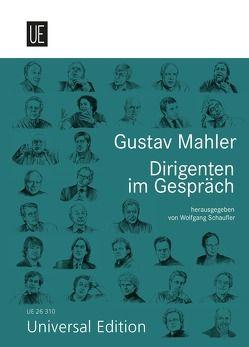 Gustav Mahler. Dirigenten im Gespräch von Hoffmann,  Peter M., Schaufler,  Wolfgang