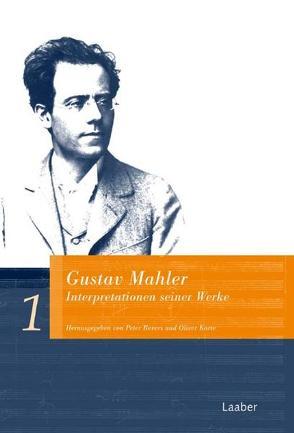 Gustav Mahler. Interpretationen seiner Werke von Korte,  Oliver, Revers,  Peter