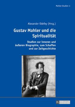 Gustav Mahler und die Spiritualität von Odefey,  Alexander