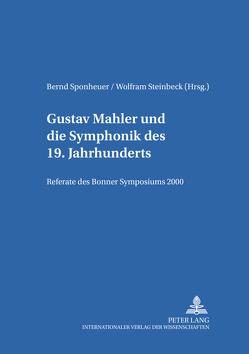Gustav Mahler und die Symphonik des 19. Jahrhunderts von Sponheuer,  Bernd, Steinbeck,  Wolfram