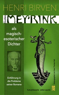 Gustav Meyrink als magisch-esoterischer Dichter von Birven,  Henri, Hakl,  Hans Thomas