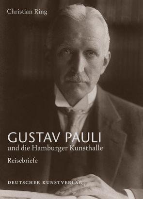Gustav Pauli und die Hamburger Kunsthalle von Hamburger Kunsthalle, Hermann Reemtsma Stiftung, Ring,  Christian