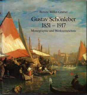 Gustav Schönleber 1851-1917 von Miller-Gruber,  Renate