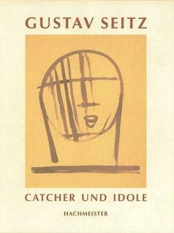 Gustav Seitz – Catcher und Idole von Hachmeister,  Heiner
