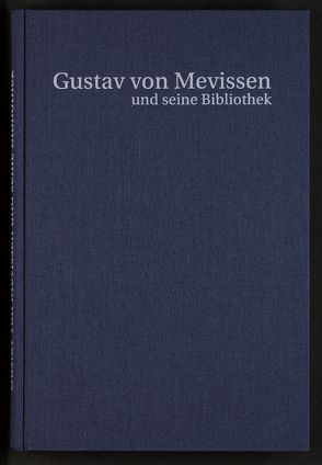 Gustav von Mevissen (1815-1899) und seine Bibliothek von Eyll,  Klara van, Quarg,  Gunter