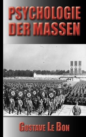 Gustave Le Bon: Psychologie der Massen von Eisler (Übersetzer),  Rudolf, Le Bon,  Gustave