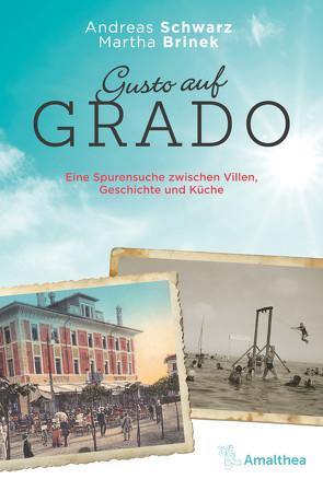 Gusto auf Grado von Brinek,  Martha, Maran,  Gianni, Schwarz,  Andreas
